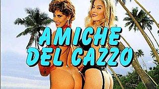 Amiche Del Cazzo (Moana Pozzi, Milly D'abbraccio, Luana Borg
